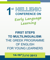 14-16 June 2013: First Steps to Multilingualism: The Greek Programme of English for Young Learners (Deadline: 24 May 2013)
